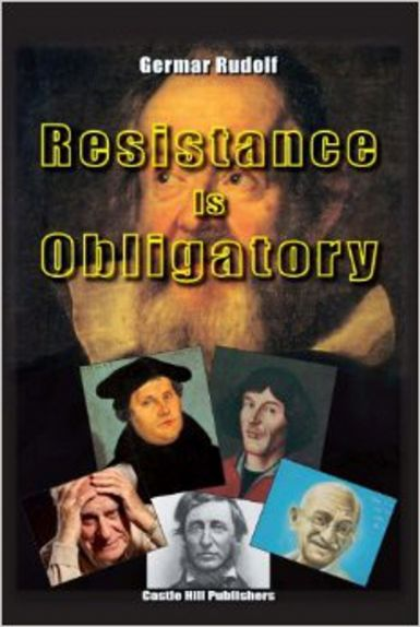 Rudolf, Germar: Resistance Is Obligatory. Address to the Mannheim District Court, 15 November 2006 to 29 January 2007